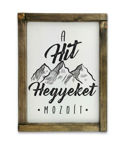 a hit hegyeket mozdit tolgy keret